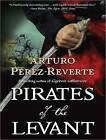 Pirates of the Levant by Arturo Perez-Reverte (CD-Audio, 2010)
