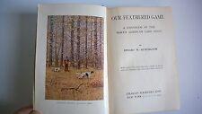 Our Feathered Game Huntington 1903 Ornithology Color Plates Art Nests Habitat