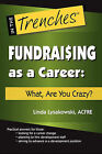 Fundraising as a Career: What, Are You Crazy? by Linda Lysakowski (Paperback / softback, 2010)