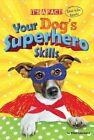 Your Dog's Superhero Skills by Ellen Lawrence, Ruth Owen (Hardback, 2015)