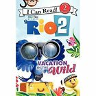 Rio 2: Vacation in the Wild by Catherine Hapka (Paperback, 2014)