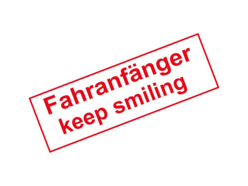 "5 x Aufkleber Set Schild /""Fahranfänger Keep smiling/"""