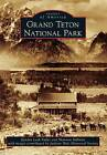 Grand Teton National Park by Jackson Hole Historical Society, Professor of Philosophy and Department Chair Shannon Sullivan, Kendra Leah Fuller (Paperback / softback, 2014)