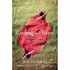 Cooking with Bones by Jess Richards (Paperback, 2014)