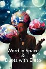Word in Space & Duets With Erato by Frederick Marchman 9781436316828