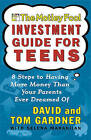 The Motley Fool Investment Guide for Teens: Eight Steps to Having More Money Than Your Parents Ever Dreamed of by Selena Maranjian, Tom Gardner, David Gardner (Hardback, 2003)