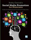 Social Media Promotion for Musicians: The Manual for Marketing Yourself, Your Band, and Your Music Online by Bobby Owsinski (Paperback / softback, 2013)