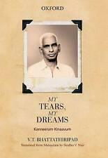 Kanneerum Kinavum: My Tears, My Dreams by V. T. Bhattathiripad (Hardback, 2013)