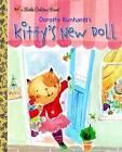 Kitty's New Doll by Dorothy Kunhardt (Hardback, 2004)