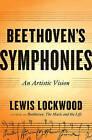 Beethoven's Symphonies: An Artistic Vision by Lewis Lockwood (Hardback, 2015)