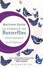 In Pursuit of Butterflies: A Fifty-Year Affair by Matthew Oates (Hardback, 2015)