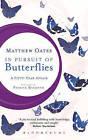 In Pursuit of Butterflies: A Fifty-Year Affair by Matthew Oates (Hardback, 2015)