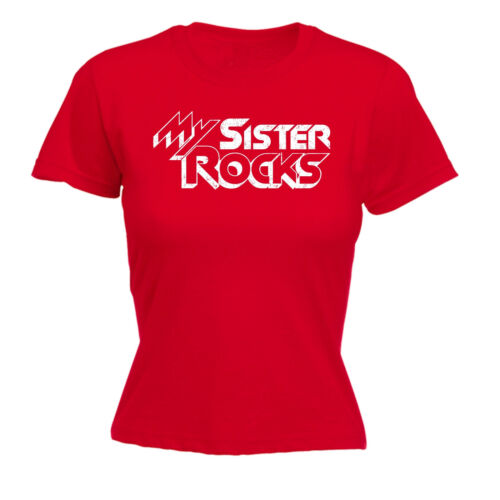 My Sister Rocks WOMENS T-SHIRT mothers day sis daughter siblings family funny
