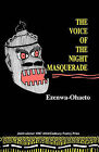 Voice of the Night Masquerade by Ezenwa-Ohaeto (Paperback, 1995)