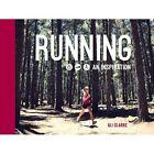 Running: An Inspiration by Ali Clarke, Chris Naylor (Hardback, 2014)