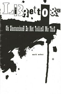 MARK-WEBER-034-LIBRETTO-OH-SHENANDOAH-BE-NOT-TELLING-ME-THIS-034-SIGNED-POETRY-BOOK