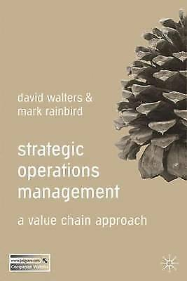 1 of 1 - NEW Strategic Operations Management: A Value Chain Approach by David Walters