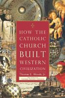 How The Catholic Church Built Western Civilization By Thomas E. Woods, (paperbac on sale