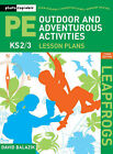 Leapfrogs Lesson Plans - Outdoor and Adventurous Activities: Key Stage 2 and 3: KS2/3 by David Balazik (Paperback, 2006)