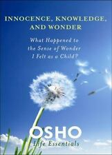 Innocence, Knowledge, and Wonder: What Happened to the Sense of Wonder I Felt as