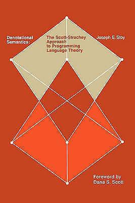 Denotational Semantics (Computer Science Series): The Scott-Strachey Approach to