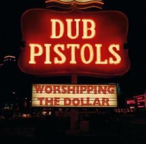 Dub-Pistols-Worshipping-The-Dollar-New-amp-Sealed-CD