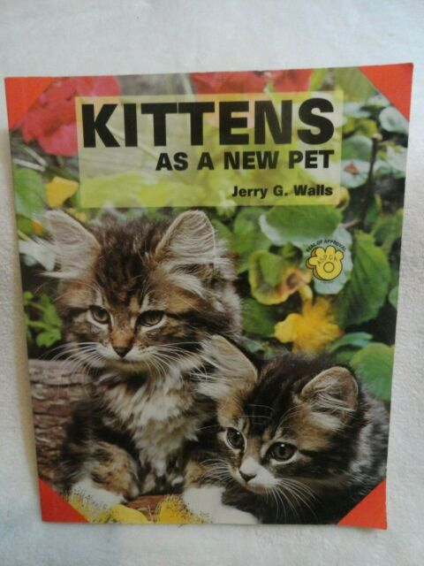 Kittens As a New Pet by Jerry G. Walls (1996, Paperback)