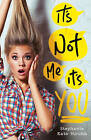 It's Not Me, it's You by Stephanie Kate Strohm (Paperback, 2016)