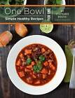 One Bowl: Simple Healthy Recipes for One by Stephanie Bostic (Paperback / softback, 2011)