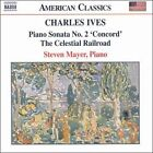 Charles Ives: Piano Sonata No. 2 'Concord'; The Celestial Railroad (CD, Aug-2004, Naxos (Distributor))