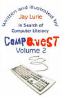Compquest Volume 2: In Search of Computer Literacy by Jay S Lurie (Paperback / softback, 2001)