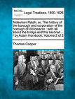 Alderman Ralph, Or, the History of the Borough and Corporation of the Borough of Willowacre: With All about the Bridge and the Baronet ... / By Adam Hornbook. Volume 2 of 2 by Thomas Cooper (Paperback / softback, 2010)