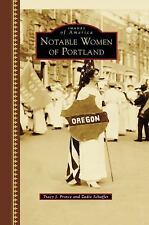 Images of America: Notable Women of Portland by Tracy J. Prince and Zadie J....