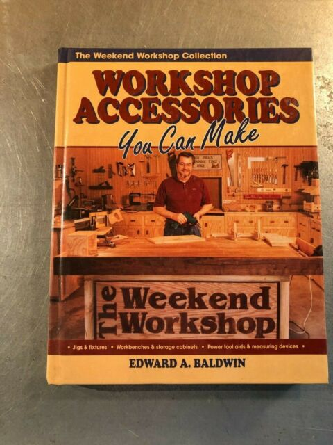 Woodshop Accessories You Can Make by Edward A. Baldwin (1993, Hardcover)