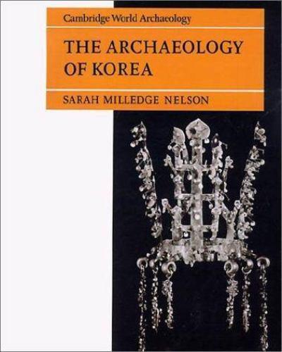 The Archaeology of Korea (Cambridge World Archaeology), , Nelson, Sarah Milledge