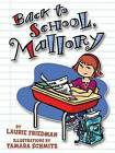 Back to School, Mallory by Laurie B Friedman (Paperback / softback, 2005)