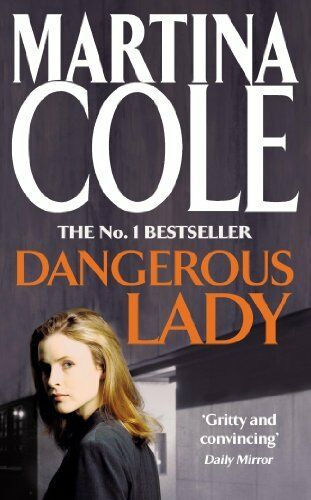 Dangerous Lady By  Martina Cole. 9780747239321