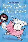 Paws, Claws and Frilly Drawers: An Extraordinary Tale of One Unpredictable Puss by Sarah Horne (Paperback, 2009)