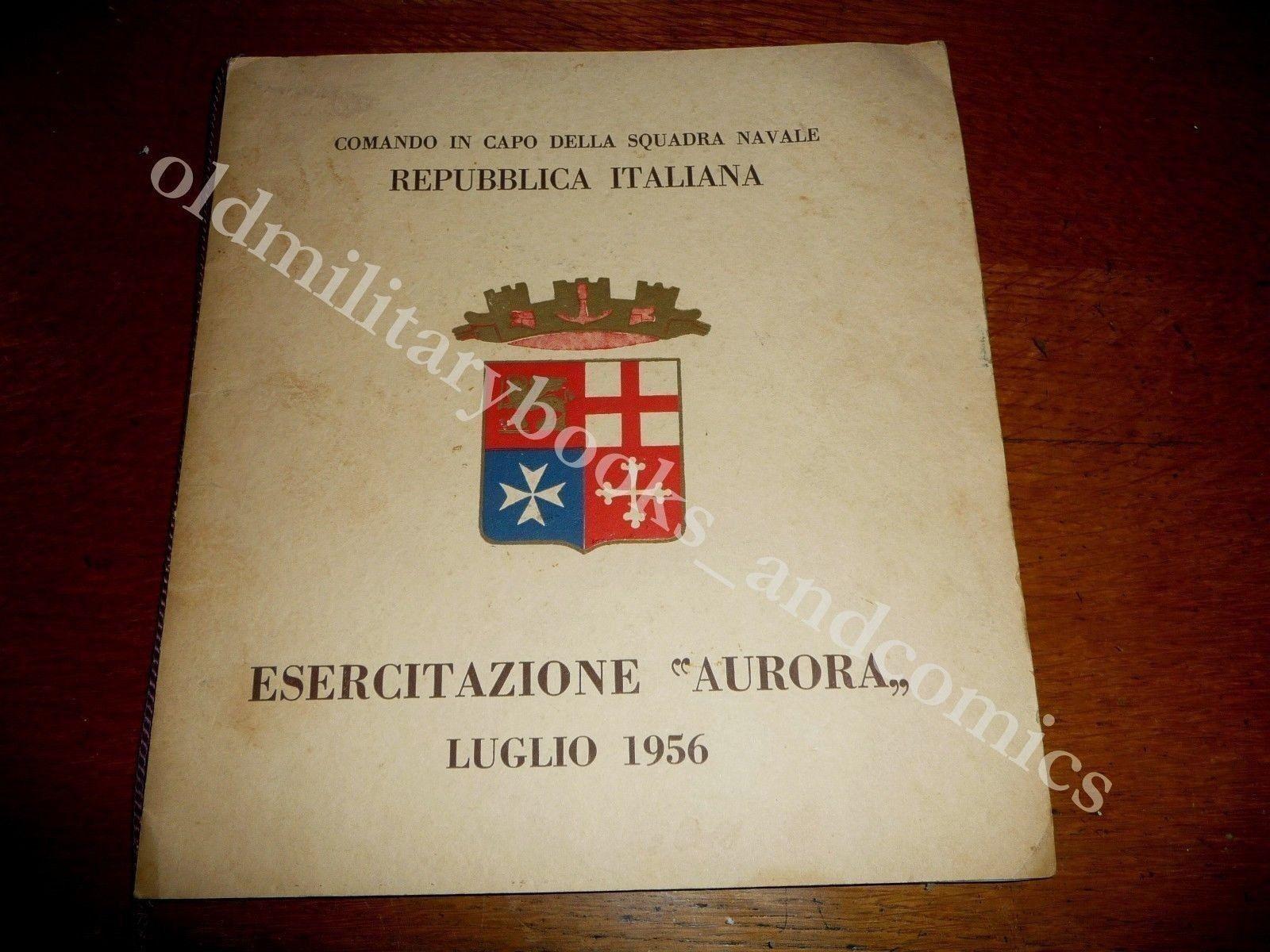 ESERCITAZIONE AURORA LUGLIO 1956 NAVI AEREI SOMMERGIBILI DE PACE SPIGAI LANZA