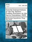 Oriental Interpretations of the Far Eastern Problem [Lectures on the Harris Foundation 1925] by Michimasa Soyeshima, Ping Wen Kuo (Paperback / softback, 2013)