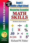 Mastering Essentials Math Skills, Book Two: Middle Grades/High School: 20 Minutes a Day to Success by Richard W Fisher (Paperback / softback, 2016)
