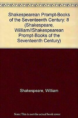 Shakespearean Prompt-Books of the Seventeenth Century: King Lear, Henry Viii, th