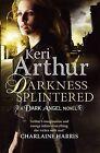 Darkness Splintered by Keri Arthur (Paperback, 2013)