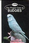 The Proper Care of Budgies by Dennis Kelsey-Wood (Hardback, 1992)