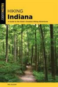 Hiking Indiana: A Guide to the State's Greatest Hiking Adventures (State Hiking