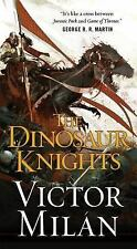 The Dinosaur Lords: The Dinosaur Knights 2 by Victor Milán (2017, Paperback)