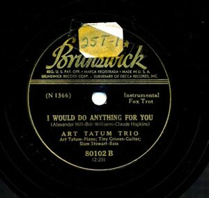 ART-TATUM-Trio-1948-Brunswick-80102-I-Would-Do-Anything-For-You-I-Got-Rhythm