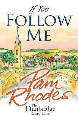 1 of 1 - If You Follow Me (Dunbridge Chronicles), Rhodes, Pam, Very Good Book