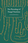 The Physiology of Fungal Nutrition by D.H. Jennings (Paperback, 2007)