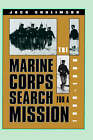 The Marine Corps' Search for a Mission, 1880-98 by Jack Shulimson (Hardback, 1993)